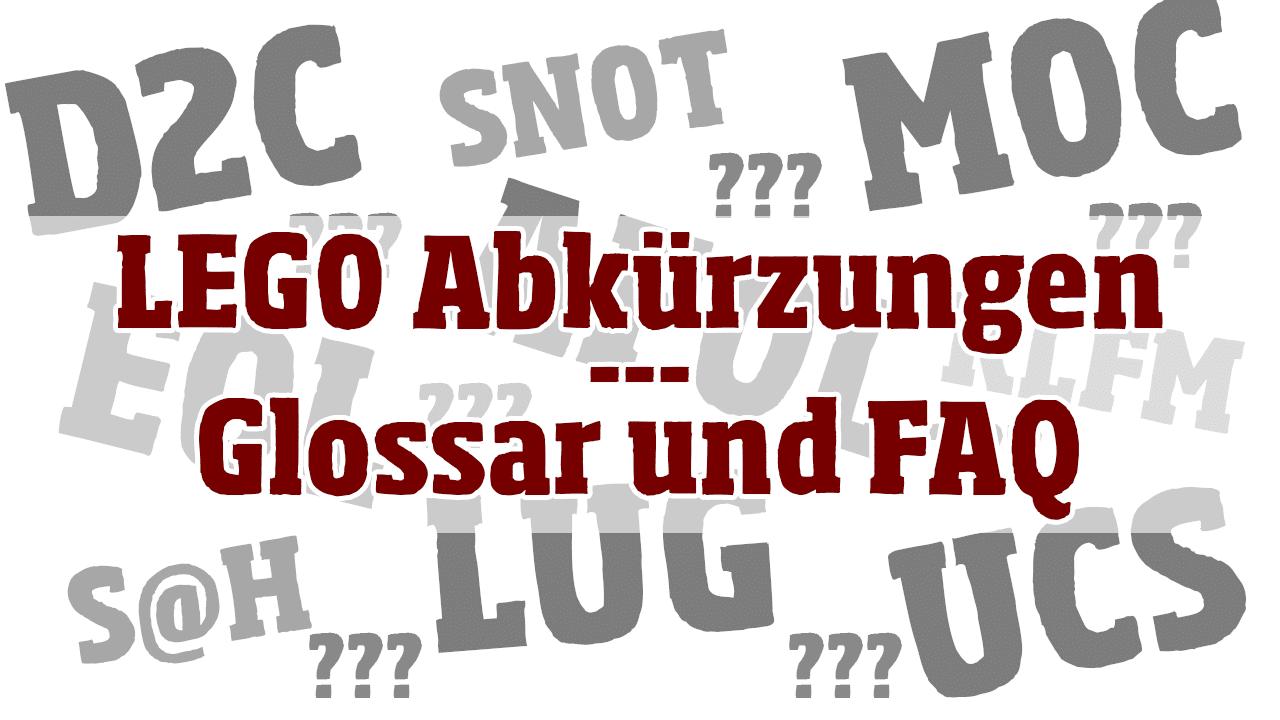 LEGO Abkürzungen Glossar und FAQ