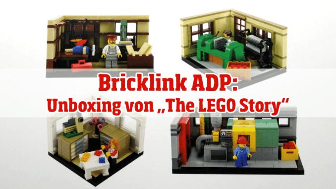 "Bricklink ADP Unboxing von ""The LEGO Story"""